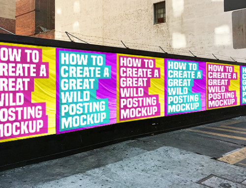 How To Create A Great Wild Posting Mockup